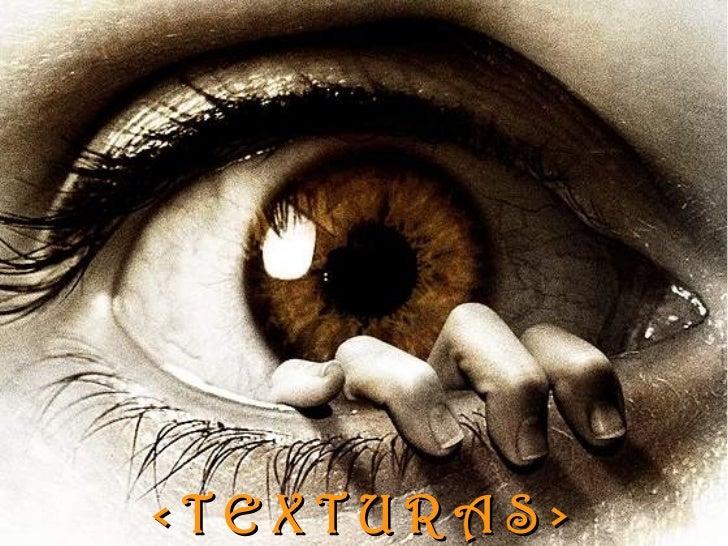 <TEXTURAS>