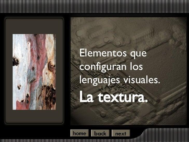 Elementos que configuran los lenguajes visuales.  La textura.