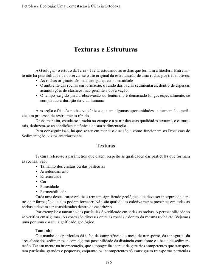 Petróleo e Ecologia: Uma Contestação àCiênciaOrtodoxa                               Texturas e Estruturas       A Geolo...