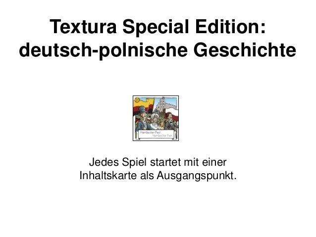 Textura Special Edition: deutsch-polnische Geschichte Jedes Spiel startet mit einer Inhaltskarte als Ausgangspunkt.