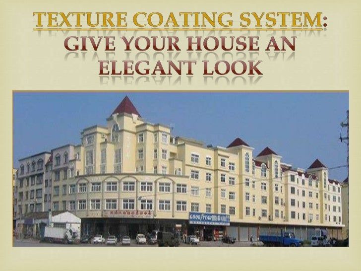 Texture coating system: give your house an elegant lookTo protect your house from heat, dust and rain the best way is to u...