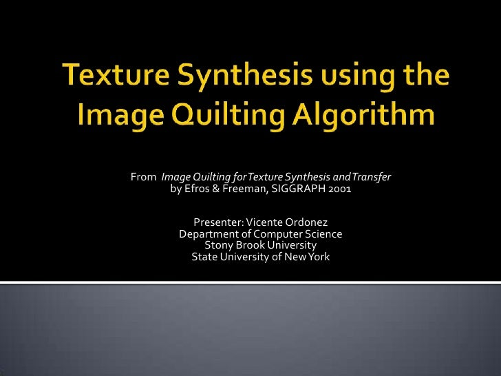 texture resynthesis We present a method for analyzing and resynthesizing inhomogeneously textured regions in images for the purpose of advanced compression first the user defines image.