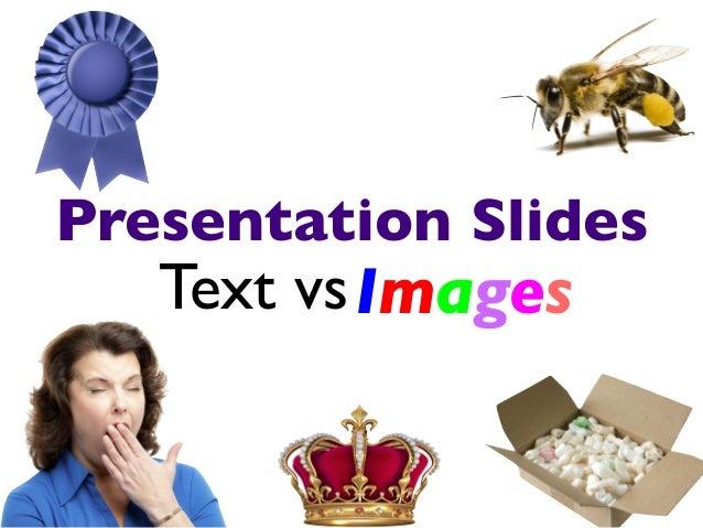 Presentation Slides  Text vs  Images