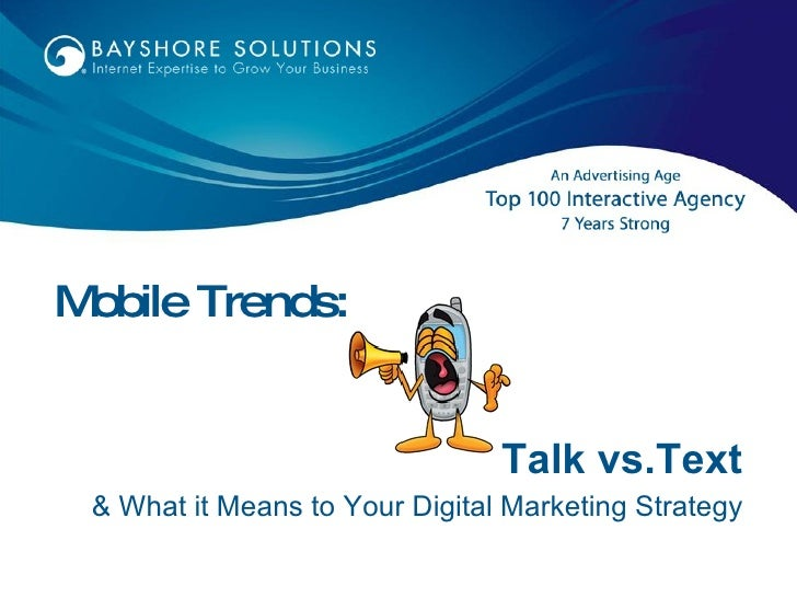 Mobile Trends: Talk vs.Text & What it Means to Your Digital Marketing Strategy
