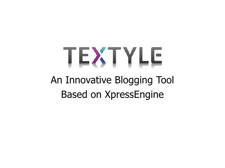 An Innovative Blogging Tool<br />Based on XpressEngine<br />
