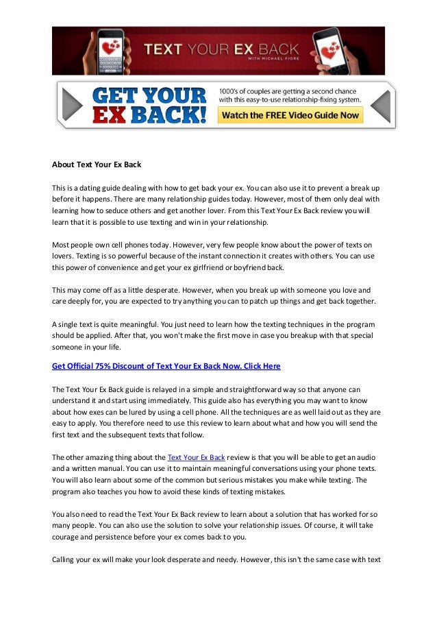 About Text Your Ex BackThis is a dating guide dealing with how to get back your ex. You can also use it to prevent a break...