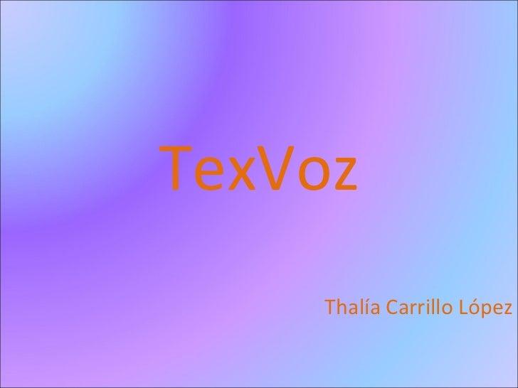 TexVoz Thalía Carrillo López