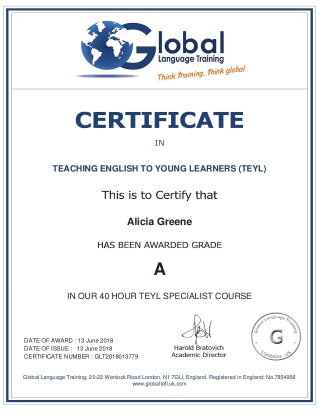 TEACHING ENGLISH TO YOUNG LEARNERS (TEYL) Alicia Greene A IN OUR 40 HOUR TEYL SPECIALIST COURSE DATE OF AWARD : 13 June 20...