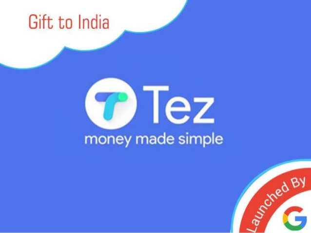 Tez launched by Google: Gift to India