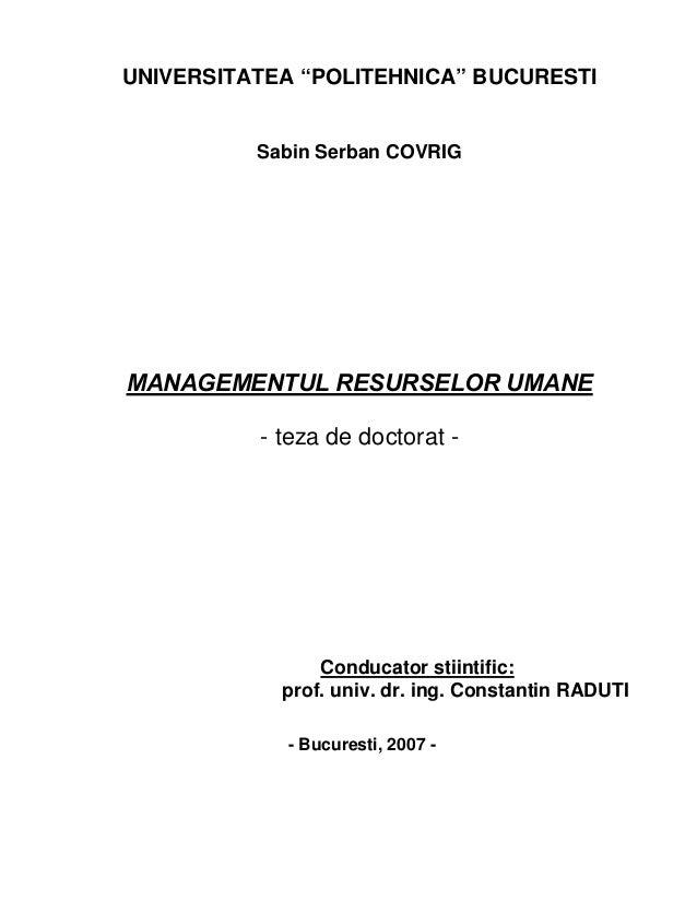 """UNIVERSITATEA """"POLITEHNICA"""" BUCURESTI Sabin Serban COVRIG MANAGEMENTUL RESURSELOR UMANE - teza de doctorat - Conducator st..."""