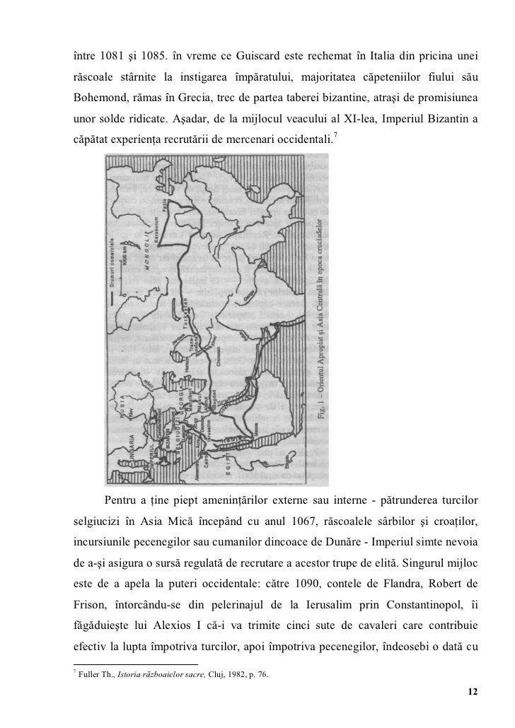 între 1081 şi 1085. în vreme ce Guiscard este rechemat în Italia din pricina uneirăscoale stârnite la instigarea împăratul...