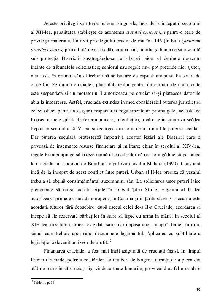 Aceste privilegii spirituale nu sunt singurele; încă de la începutul secoluluial XII-lea, papalitatea stabileşte de asemen...