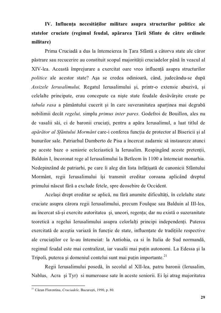 IV. Influenţa necesităţilor militare asupra structurilor politice alestatelor cruciate (regimul feudal, apărarea Ţării Sfi...