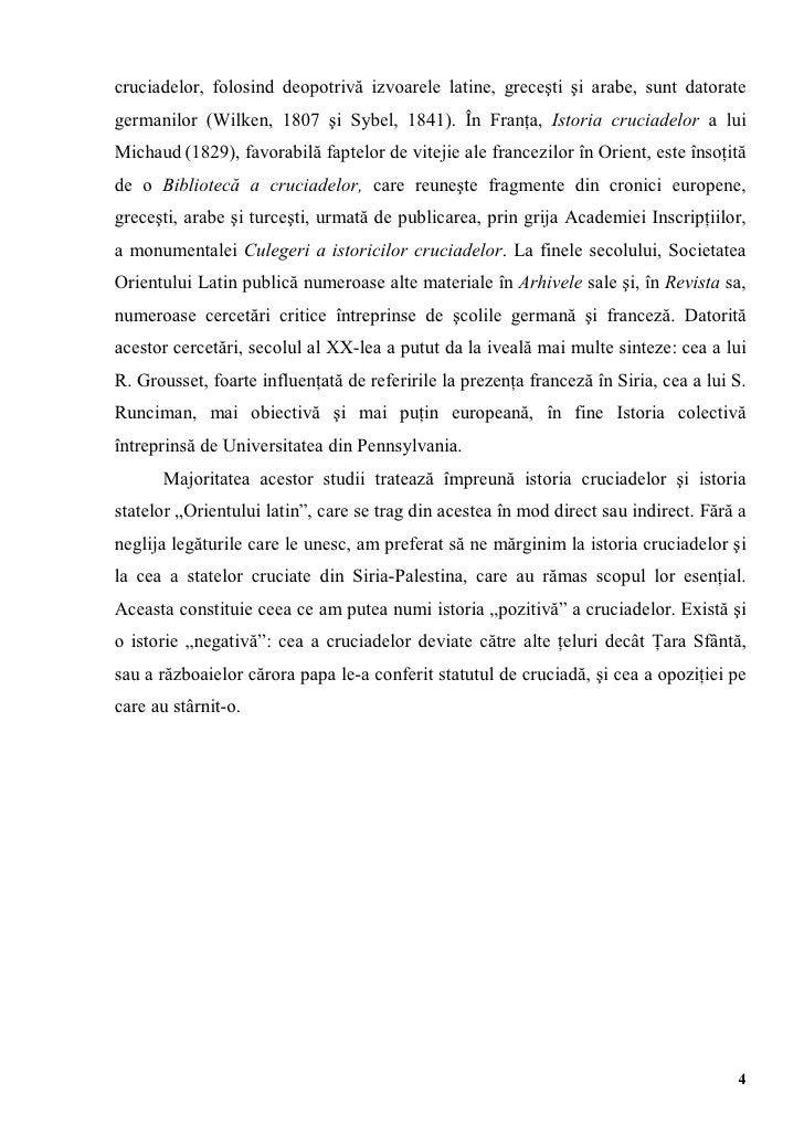 cruciadelor, folosind deopotrivă izvoarele latine, greceşti şi arabe, sunt datorategermanilor (Wilken, 1807 şi Sybel, 1841...