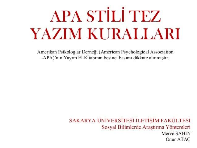 APA STİLİ TEZ  YAZIM KURALLARI  Amerikan Psikologlar Derneği (American Psychological Association  -APA)'nın Yayım El Kitab...