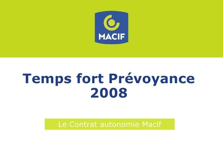 Temps fort Prévoyance 2008 Le Contrat autonomie Macif