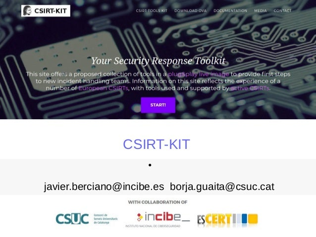 CSIRT-KIT • javier.berciano@incibe.es borja.guaita@csuc.cat