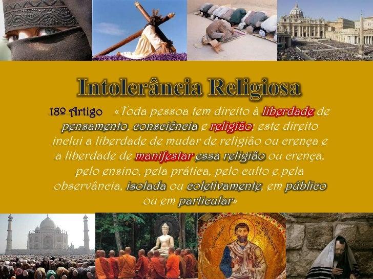18º Artigo «Toda pessoa tem direito à liberdade de  pensamento, consciência e religião; este direitoinclui a liberdade de ...