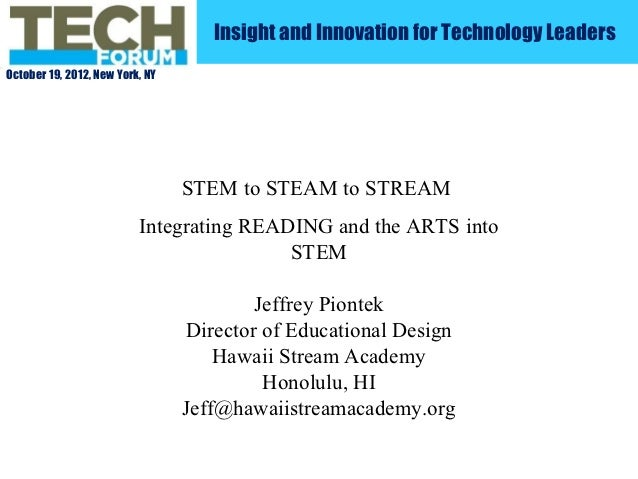 Insight and Innovation for Technology LeadersOctober 19, 2012, New York, NY                                 STEM to STEAM ...