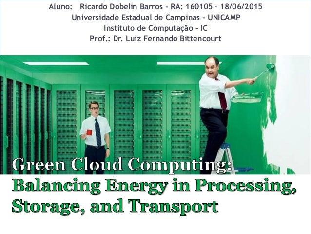 Aluno: Ricardo Dobelin Barros - RA: 160105 – 18/06/2015 Universidade Estadual de Campinas - UNICAMP Instituto de Computaçã...