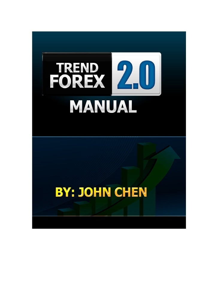 TREND FOREX 2.0 TRADING SYSTEM   2     All rights reserved. Except for brief quotations in a review of this publication, n...