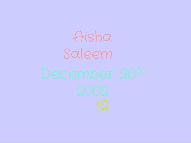 December 20th 2002 12 Aisha Saleem