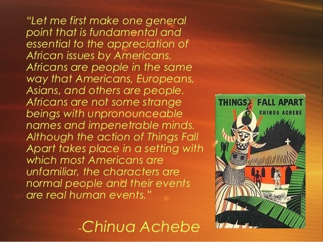 an overview of chinua achebes things fall apart protagonist okonkwo Chinua ach free essays, term papers and book reports  the world in chinua achebes novel, things fall apart,  critics whether the protagonist okonkwo,.