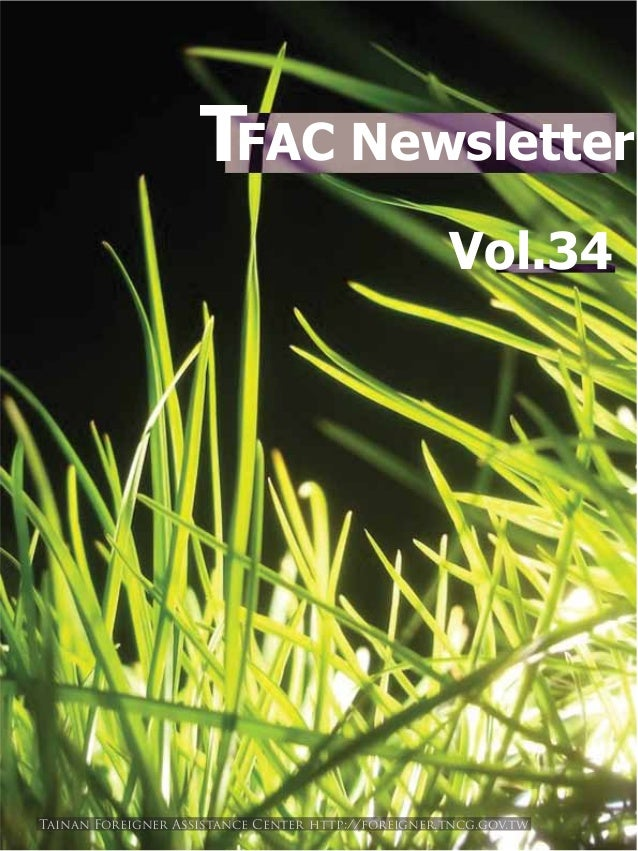 FAC Newsletter Vol.34 T Tainan Foreigner Assistance Center http://foreigner.tncg.gov.tw