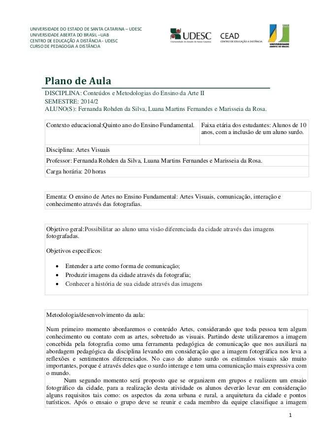 UNIVERSIDADE DO ESTADO DE SANTA CATARINA – UDESC  UNIVERSIDADE ABERTA DO BRASIL –UAB  CENTRO DE EDUCAÇÃO A DISTÂNCIA - UDE...