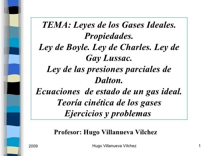 TEMA: Leyes de los Gases Ideales. Propiedades. Ley de Boyle. Ley de Charles. Ley de Gay Lussac. Ley de las presiones parci...
