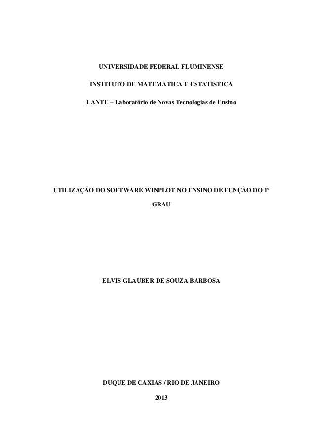 UNIVERSIDADE FEDERAL FLUMINENSE  INSTITUTO DE MATEMÁTICA E ESTATÍSTICA  LANTE – Laboratório de Novas Tecnologias de Ensino...