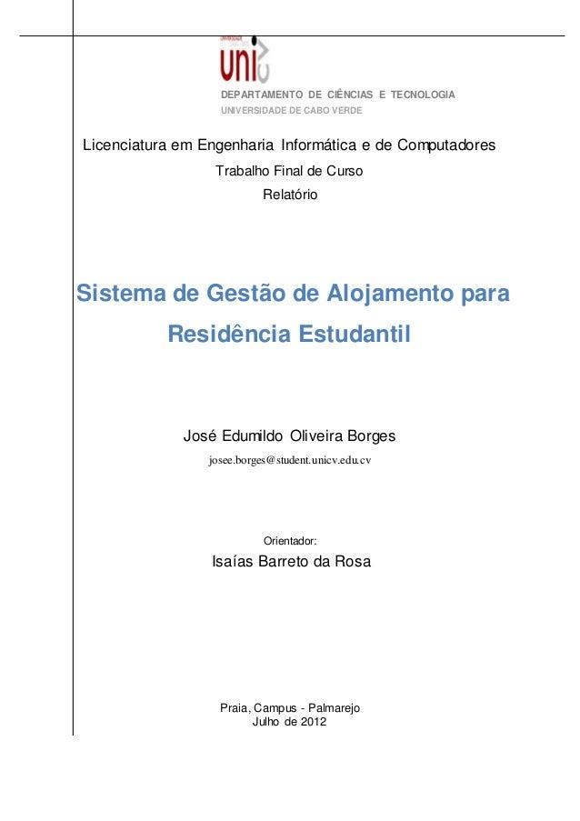 DEPARTAMENTO DE CIÊNCIAS E TECNOLOGIA UNIVERSIDADE DE CABO VERDE Licenciatura em Engenharia Informática e de Computadores ...