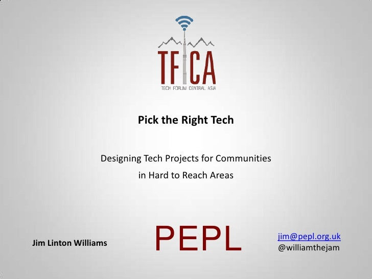 Pick the Right Tech                 Designing Tech Projects for Communities                         in Hard to Reach Areas...