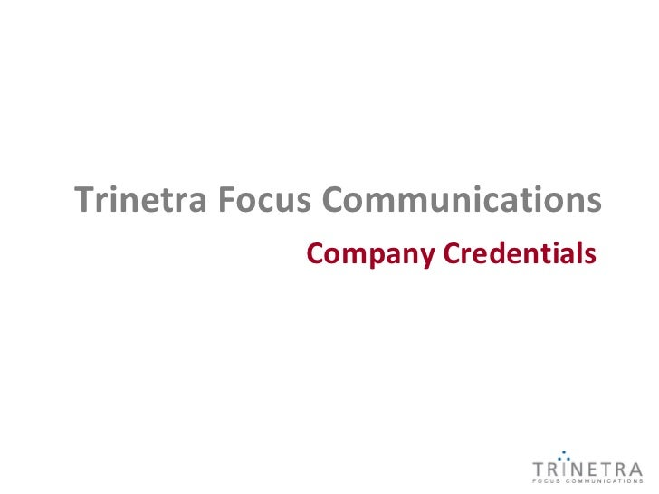 Trinetra Focus Communications            Company Credentials