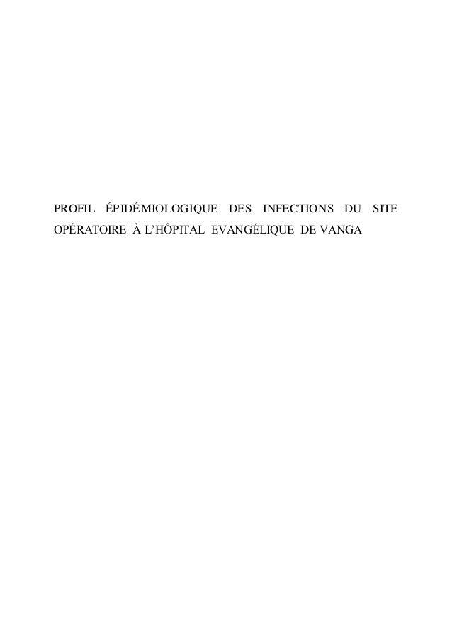 PROFIL ÉPIDÉMIOLOGIQUE DES INFECTIONS DU SITE OPÉRATOIRE À L'HÔPITAL EVANGÉLIQUE DE VANGA