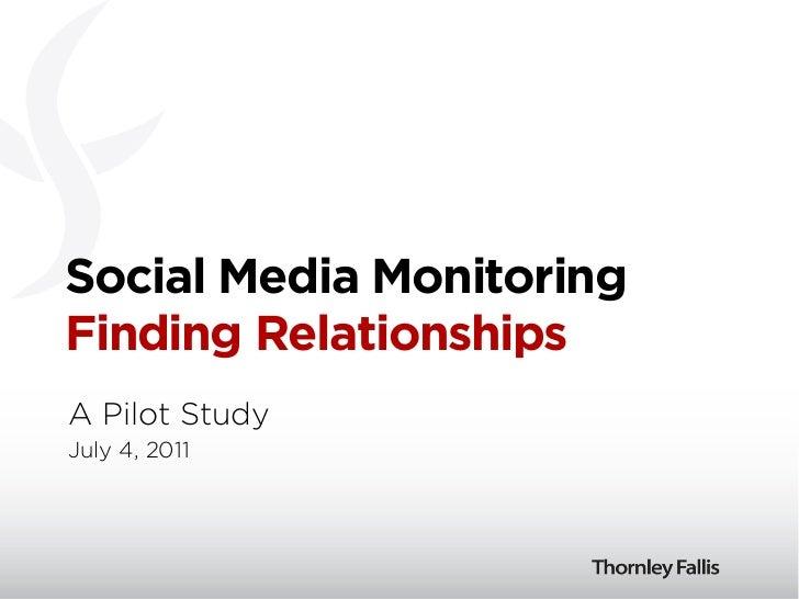 Social Media MonitoringFinding RelationshipsA Pilot StudyJuly 4, 2011