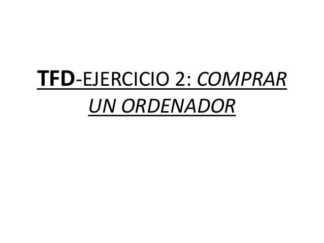 TFD-EJERCICIO 2: COMPRAR UN ORDENADOR