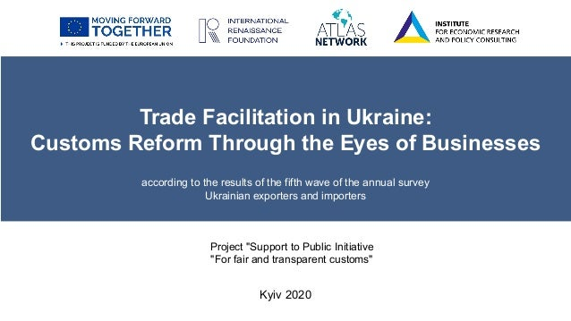 Trade Facilitation in Ukraine: Customs Reform Through the Eyes of Businesses according to the results of the fifth wave of...