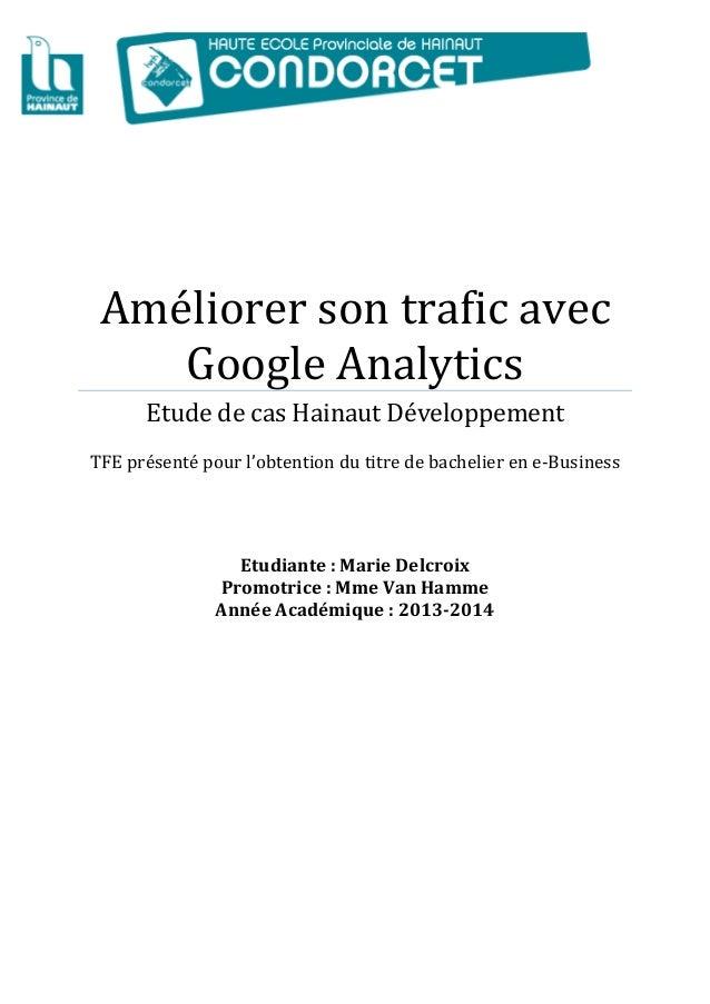 Améliorersontraficavec GoogleAnalytics EtudedecasHainautDéveloppement  TFEprésentépourl'obtentiondutitr...