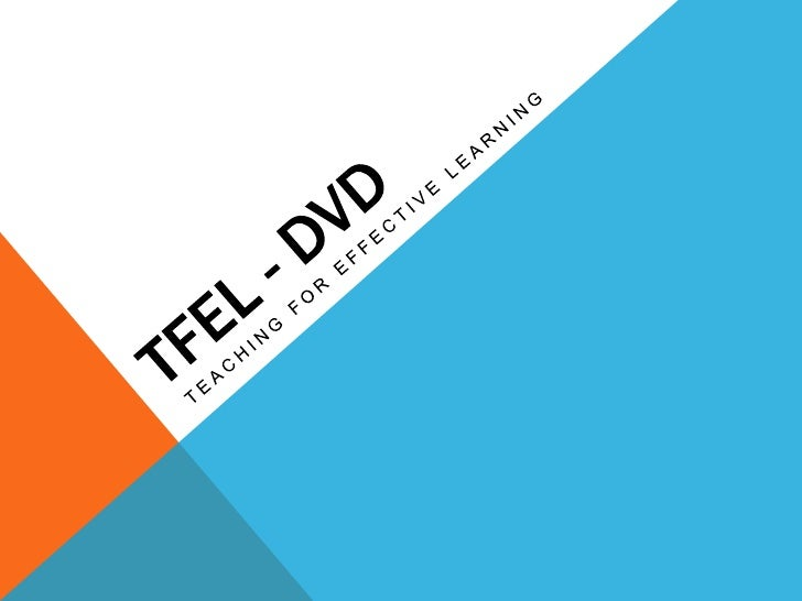 Tfel - DVD<br />Teaching For effective learning<br />
