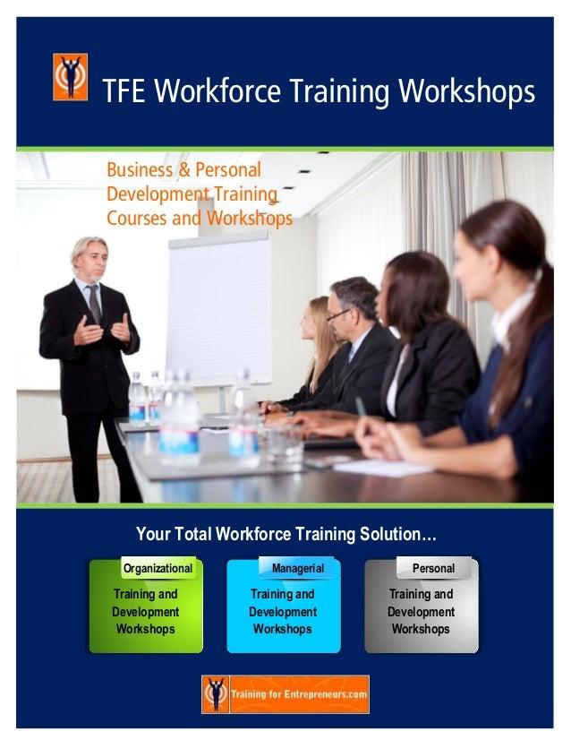 TFE Workforce Training WorkshopsBusiness & PersonalDevelopment TrainingCourses and Workshops    Your Total Workforce Train...