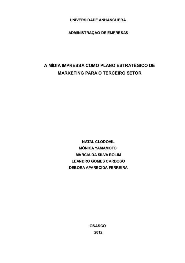 UNIVERSIDADE ANHANGUERA         ADMINISTRAÇÃO DE EMPRESASA MÍDIA IMPRESSA COMO PLANO ESTRATÉGICO DE     MARKETING PARA O T...