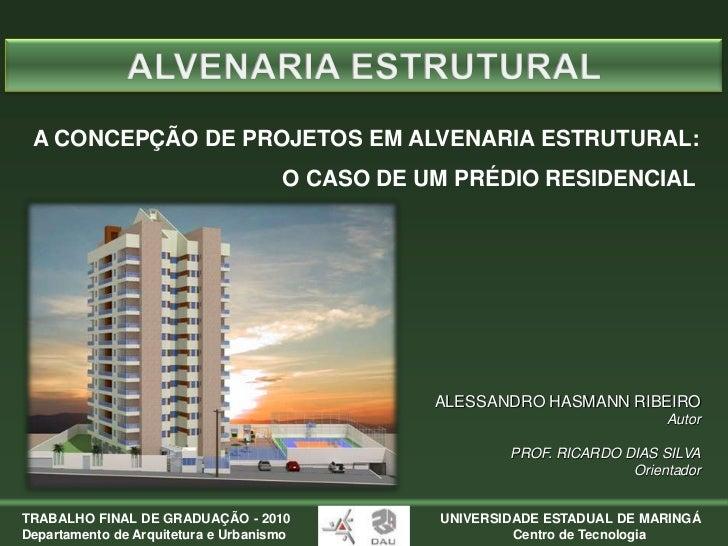 ALVENARIA ESTRUTURAL<br />A CONCEPÇÃO DE PROJETOS EM ALVENARIA ESTRUTURAL:<br />     O CASO DE UM PRÉDIO RESIDENCIAL<br...