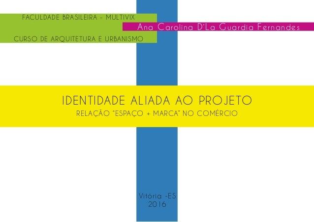 72f937df0 Apresentação TFG Ana Carolina D La Guardia Fernandes