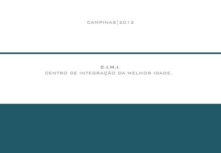 CAMPINAS|2012                C.I.M.I.CENTRO DE INTEGRAÇÃO DA MELHOR IDADE.