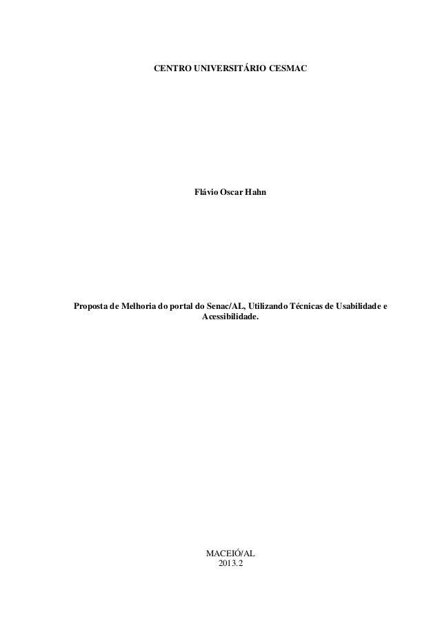0  CENTRO UNIVERSITÁRIO CESMAC  Flávio Oscar Hahn  Proposta de Melhoria do portal do Senac/AL, Utilizando Técnicas de Usab...