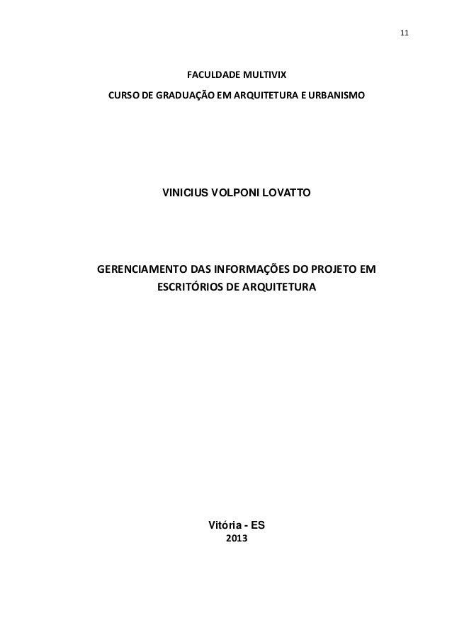11 FACULDADE MULTIVIX CURSO DE GRADUAÇÃO EM ARQUITETURA E URBANISMO VINICIUS VOLPONI LOVATTO GERENCIAMENTO DAS INFORMAÇÕES...