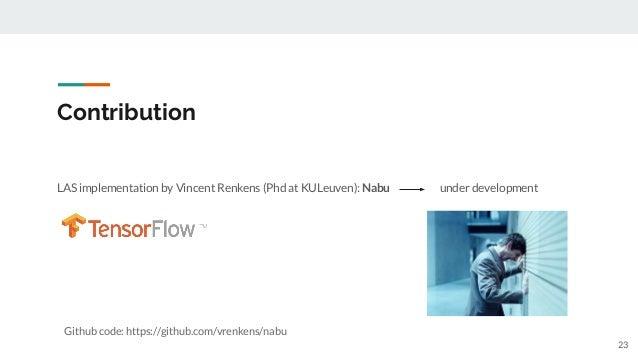 Contribution LAS implementation by Vincent Renkens (Phd at KULeuven): Nabu under development Github code: https://github.c...