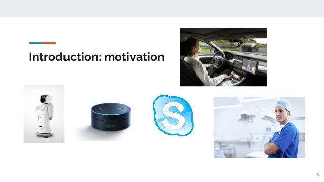 Introduction: motivation 5
