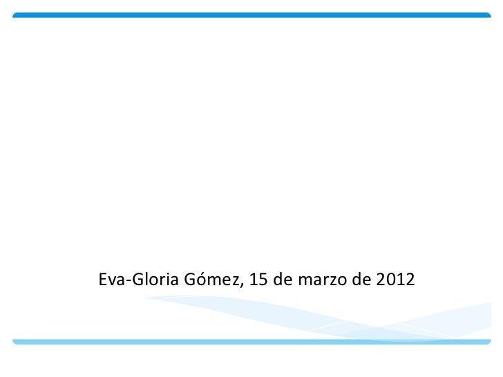 Las herramientas de     búsqueda en lasbibliotecas universitarias  Eva-Gloria Gómez, 15 de marzo de 2012